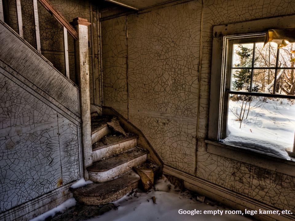 Google: empty room, lege kamer, etc.