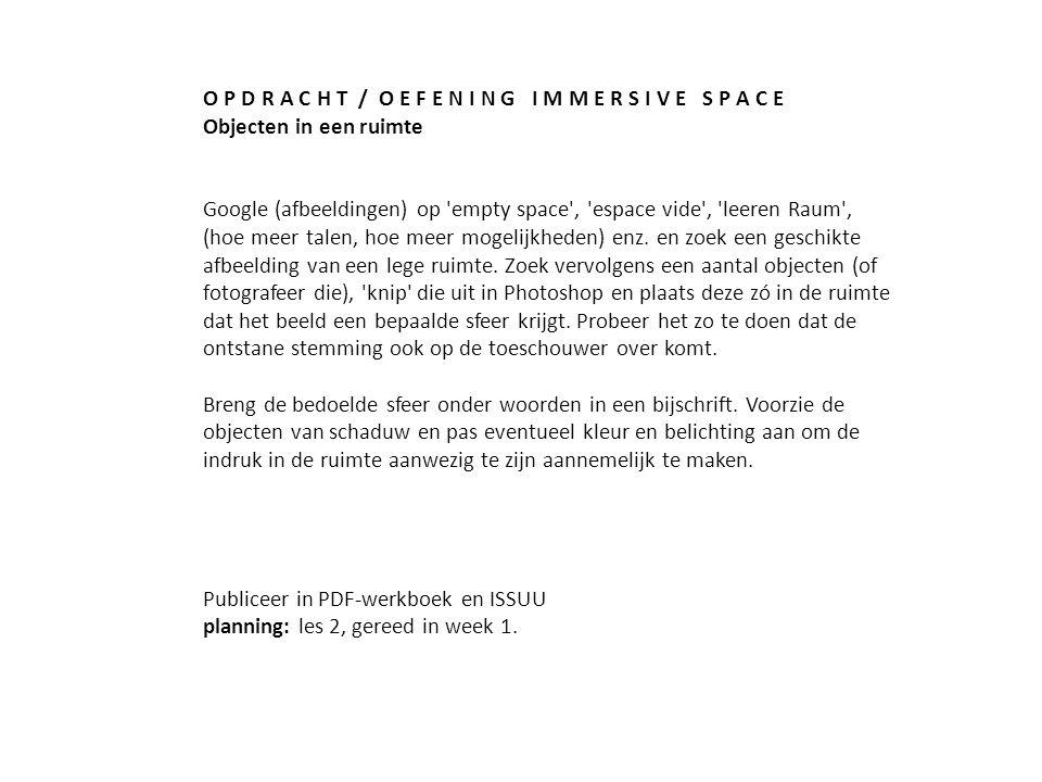 O P D R A C H T / O E F E N I N G I M M E R S I V E S P A C E Objecten in een ruimte Google (afbeeldingen) op 'empty space', 'espace vide', 'leeren Ra