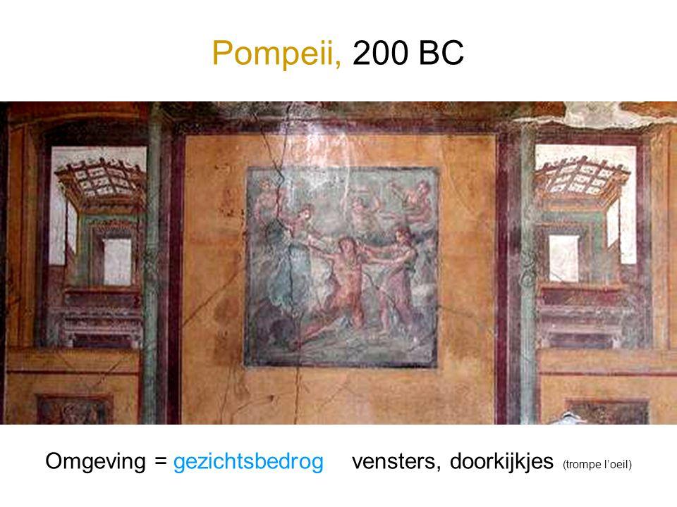 Omgeving = gezichtsbedrog vensters, doorkijkjes (trompe l'oeil) Pompeii, 200 BC