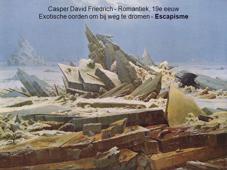 Casper David Friedrich - Romantiek, 19e eeuw Exotische oorden om bij weg te dromen - Escapisme