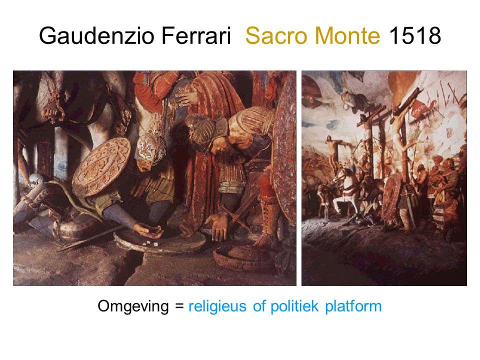 Gaudenzio Ferrari Sacro Monte 1518 Omgeving = religieus of politiek platform