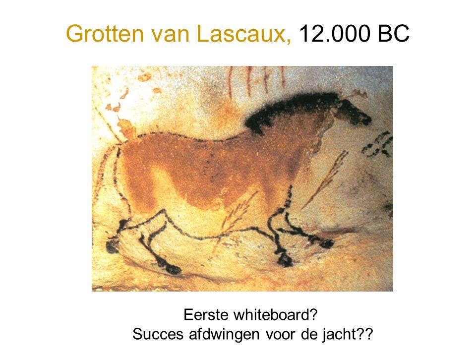 Eerste whiteboard? Succes afdwingen voor de jacht?? Grotten van Lascaux, 12.000 BC