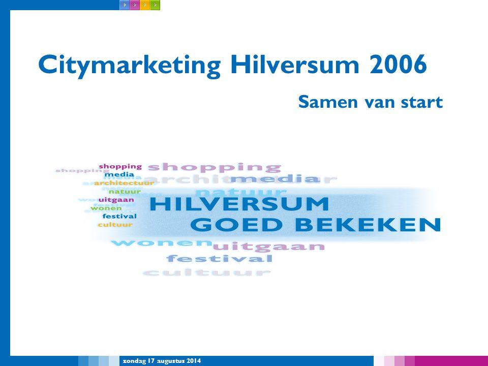 zondag 17 augustus 2014 Citymarketing Hilversum 2006 Samen van start