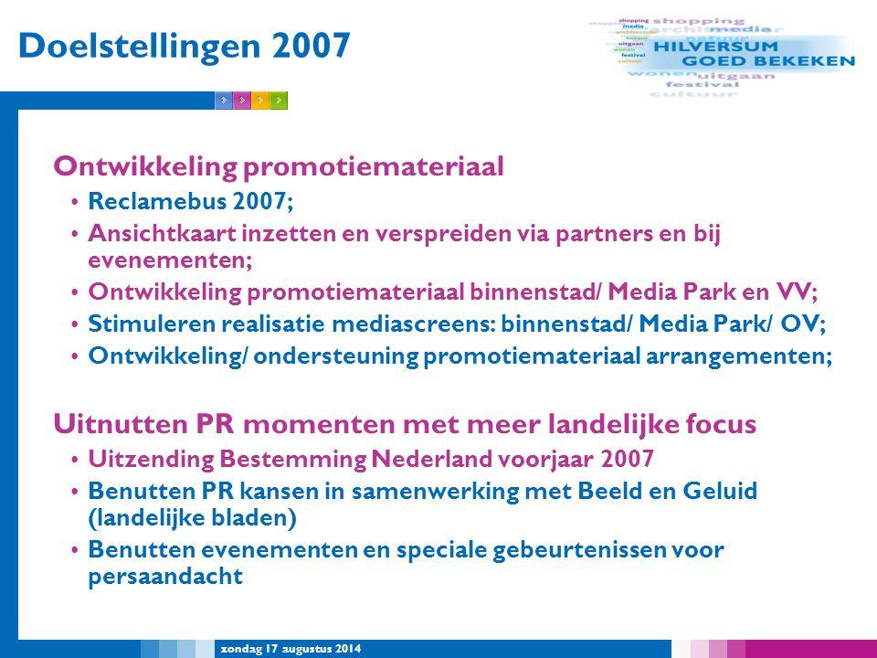 zondag 17 augustus 2014 Doelstellingen 2007 Ontwikkeling promotiemateriaal Reclamebus 2007; Ansichtkaart inzetten en verspreiden via partners en bij e