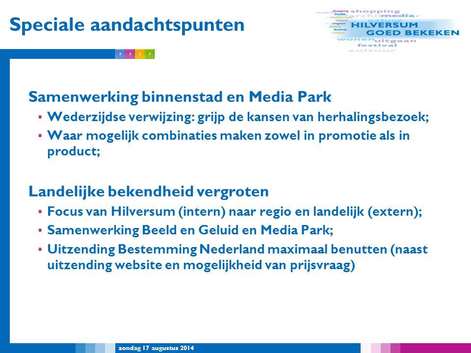 zondag 17 augustus 2014 Speciale aandachtspunten Samenwerking binnenstad en Media Park Wederzijdse verwijzing: grijp de kansen van herhalingsbezoek; W