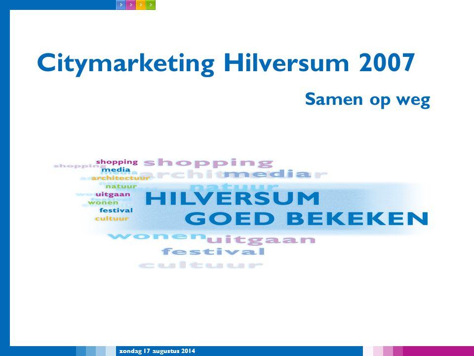 zondag 17 augustus 2014 Citymarketing Hilversum 2007 Samen op weg