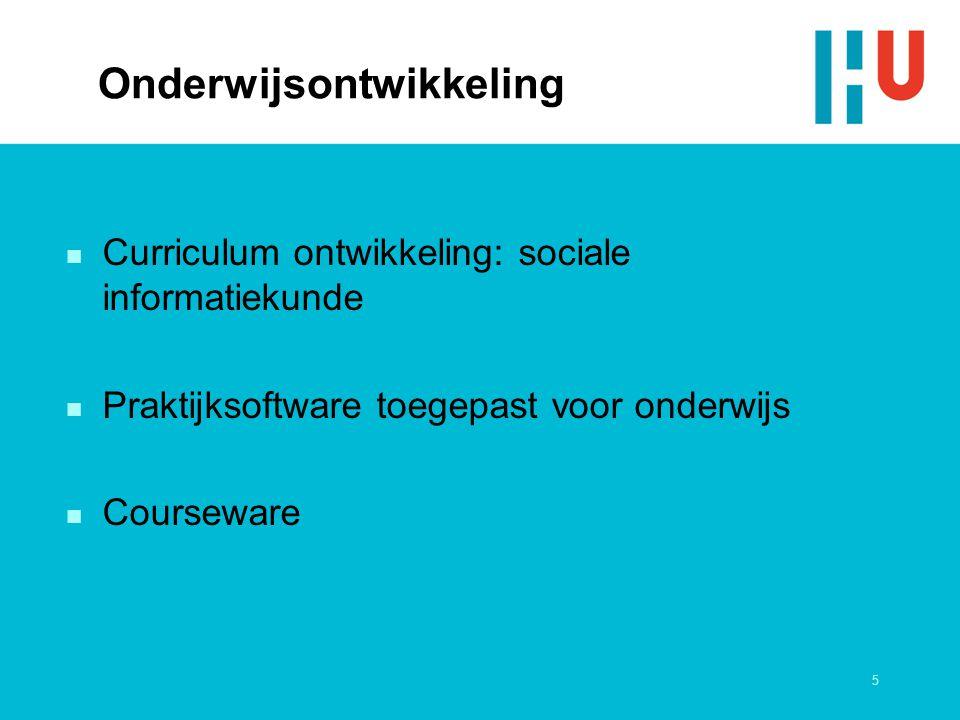 5 Onderwijsontwikkeling n Curriculum ontwikkeling: sociale informatiekunde n Praktijksoftware toegepast voor onderwijs n Courseware