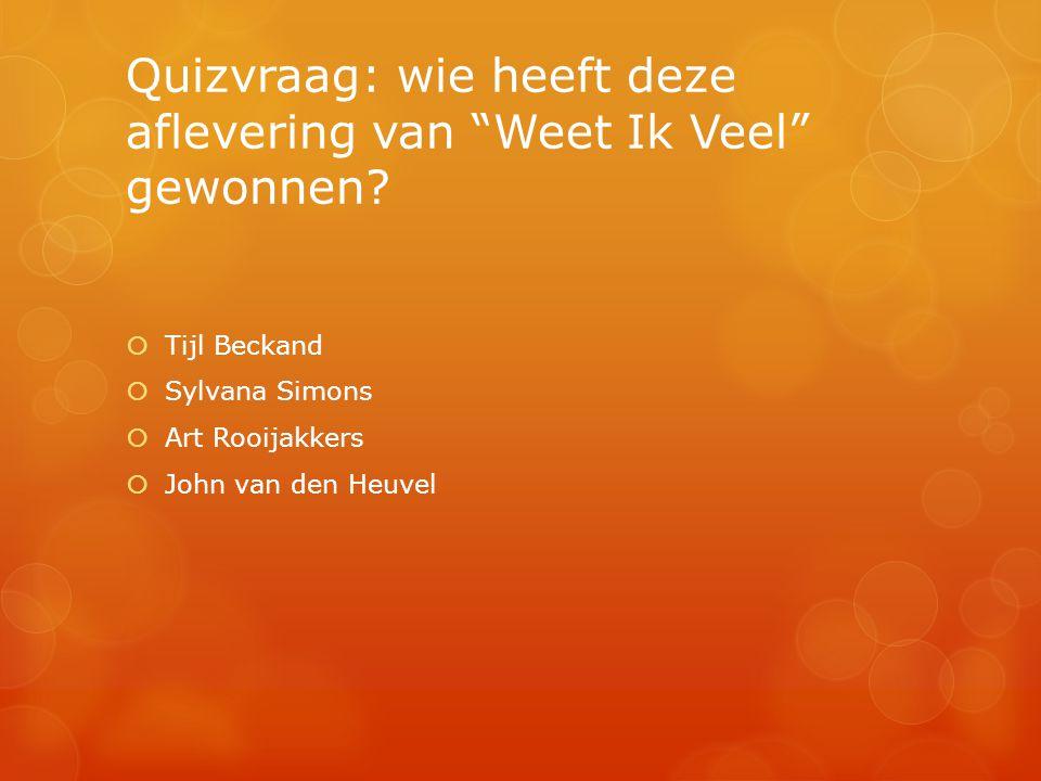"""Quizvraag: wie heeft deze aflevering van """"Weet Ik Veel"""" gewonnen?  Tijl Beckand  Sylvana Simons  Art Rooijakkers  John van den Heuvel"""