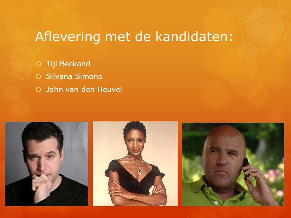 Aflevering met de kandidaten:  Tijl Beckand  Silvana Simons  John van den Heuvel