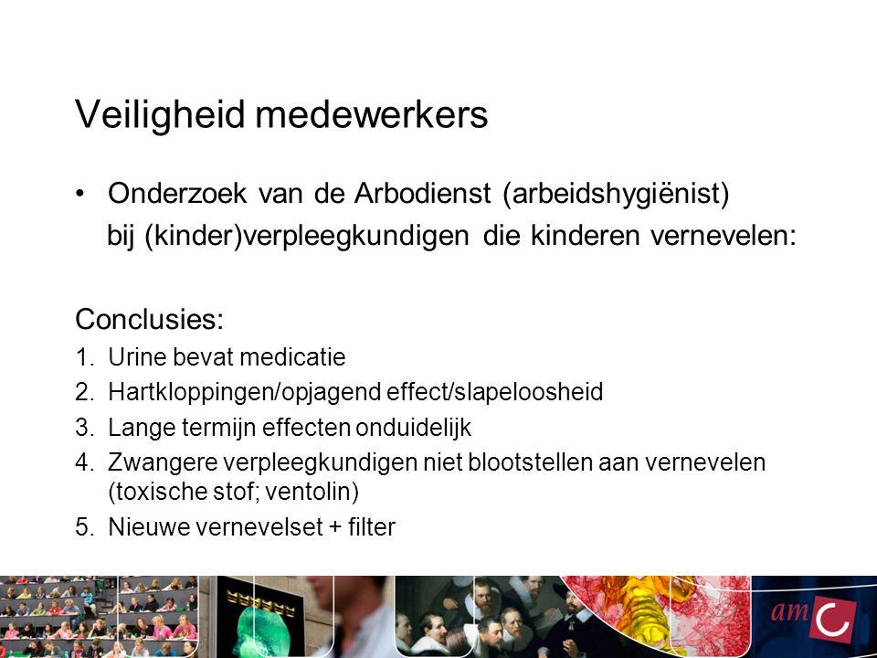 Veiligheid medewerkers Onderzoek van de Arbodienst (arbeidshygiënist) bij (kinder)verpleegkundigen die kinderen vernevelen: Conclusies: 1.Urine bevat