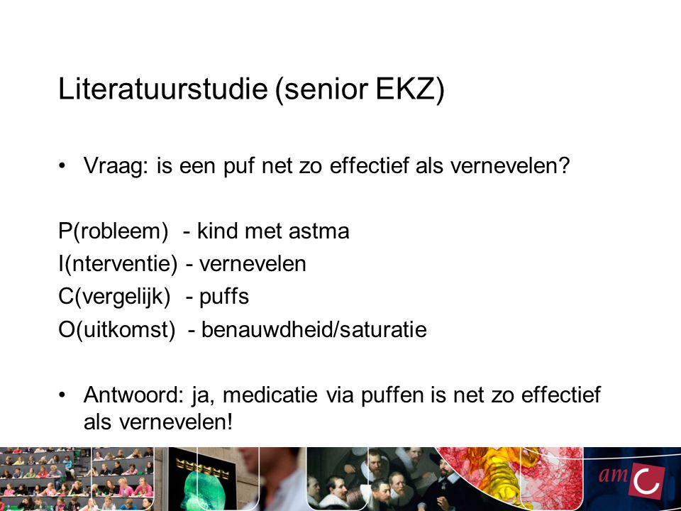Literatuurstudie (senior EKZ) Vraag: is een puf net zo effectief als vernevelen? P(robleem) - kind met astma I(nterventie) - vernevelen C(vergelijk) -