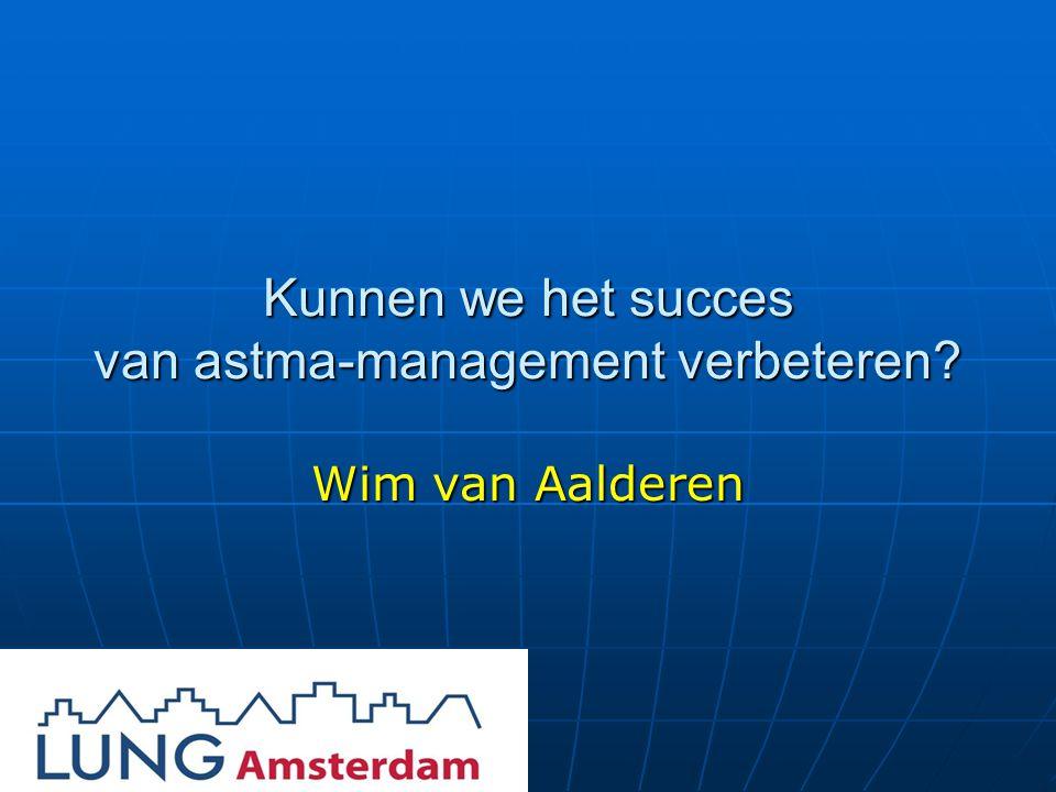 Kunnen we het succes van astma-management verbeteren Wim van Aalderen