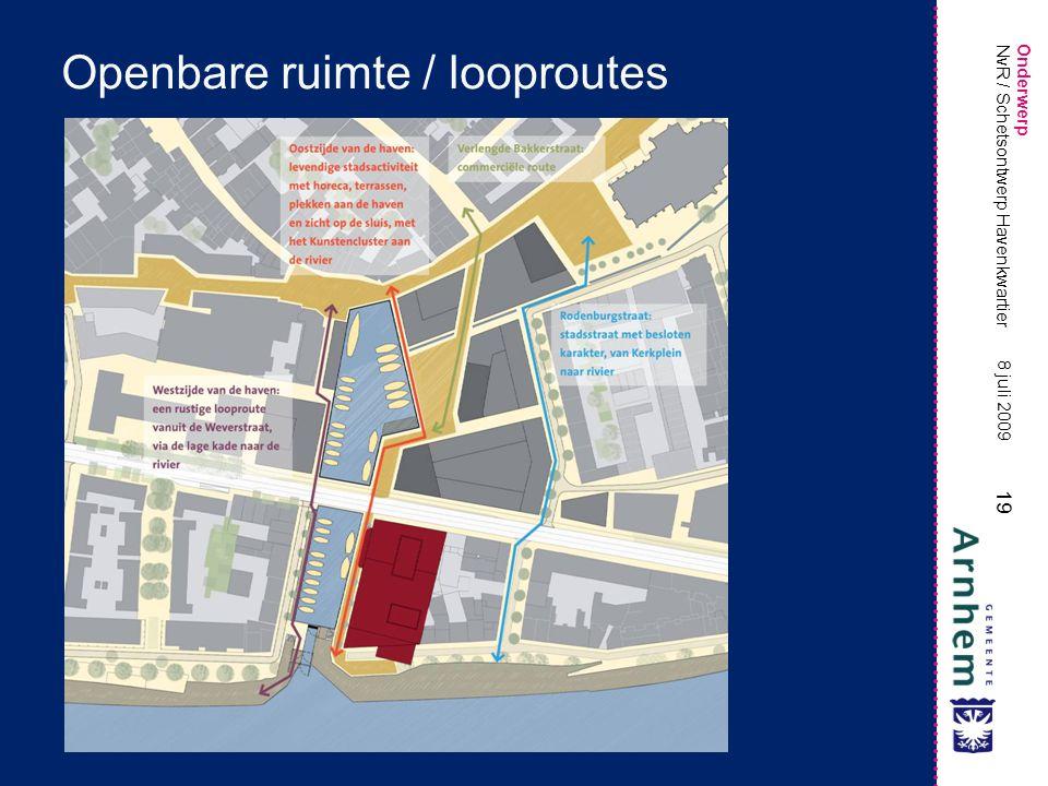 Onderwerp 19 8 juli 2009 NvR / Schetsontwerp Havenkwartier Openbare ruimte / looproutes