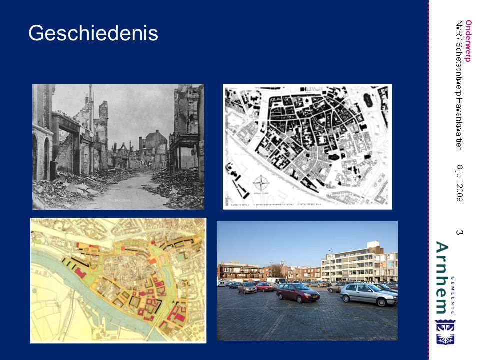 Onderwerp 3 8 juli 2009 NvR / Schetsontwerp Havenkwartier Geschiedenis