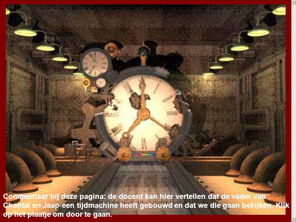 Commentaar bij deze pagina: de docent kan hier vertellen dat de vader van Chantal en Jaap een tijdmachine heeft gebouwd en dat we die gaan bekijken. K