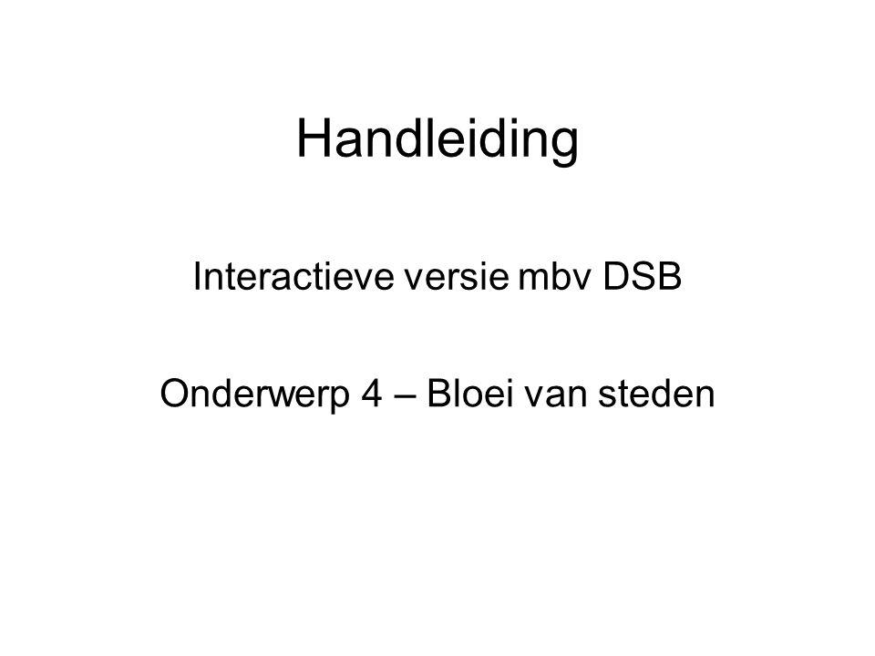 Handleiding Interactieve versie mbv DSB Onderwerp 4 – Bloei van steden