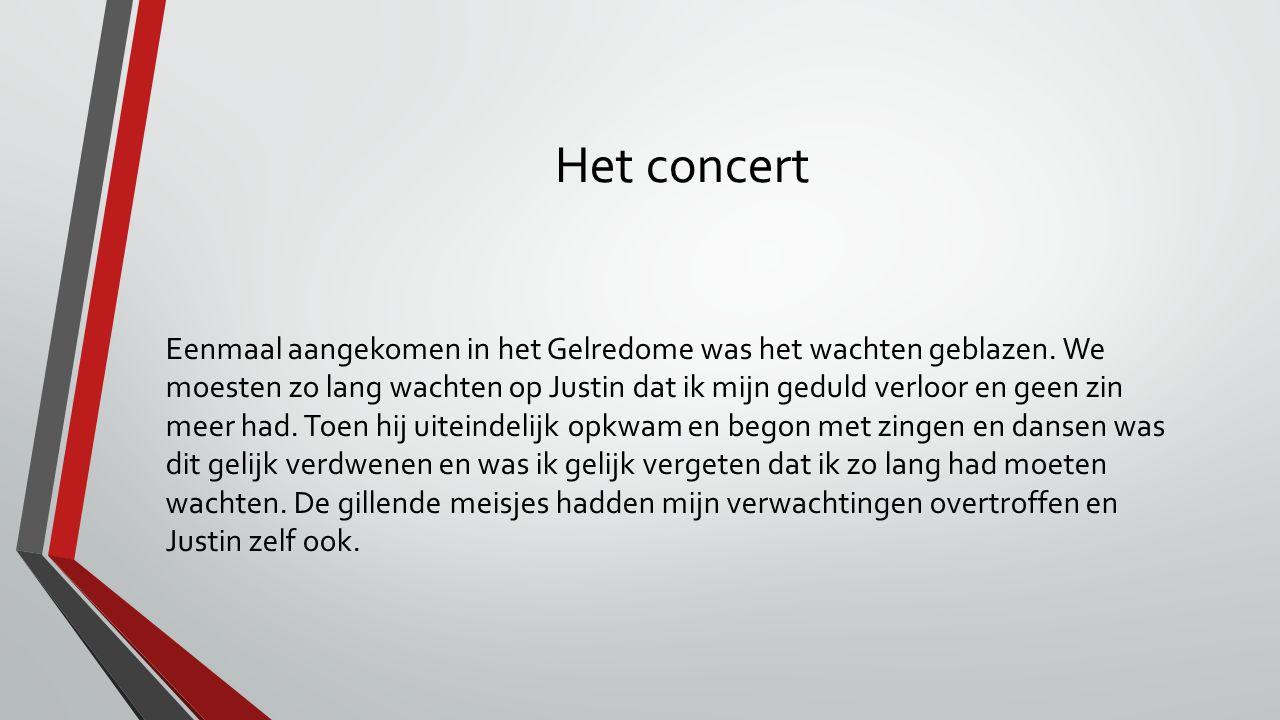 Het concert Eenmaal aangekomen in het Gelredome was het wachten geblazen.