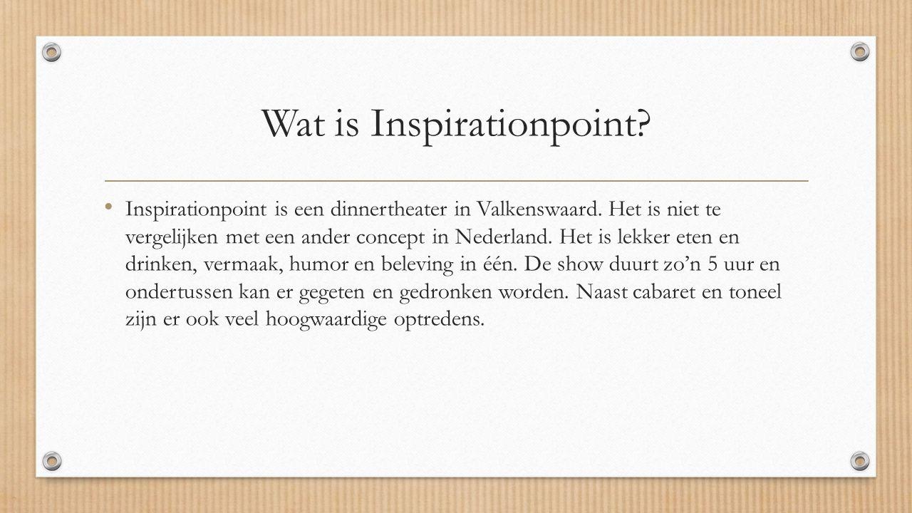Wat is Inspirationpoint? Inspirationpoint is een dinnertheater in Valkenswaard. Het is niet te vergelijken met een ander concept in Nederland. Het is