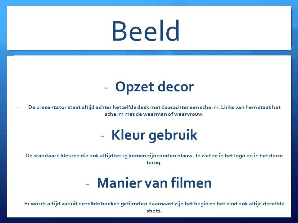 Beeld -Decor -Kleuren - Filmen - Opzet decor - De presentator staat altijd achter hetzelfde desk met daarachter een scherm.