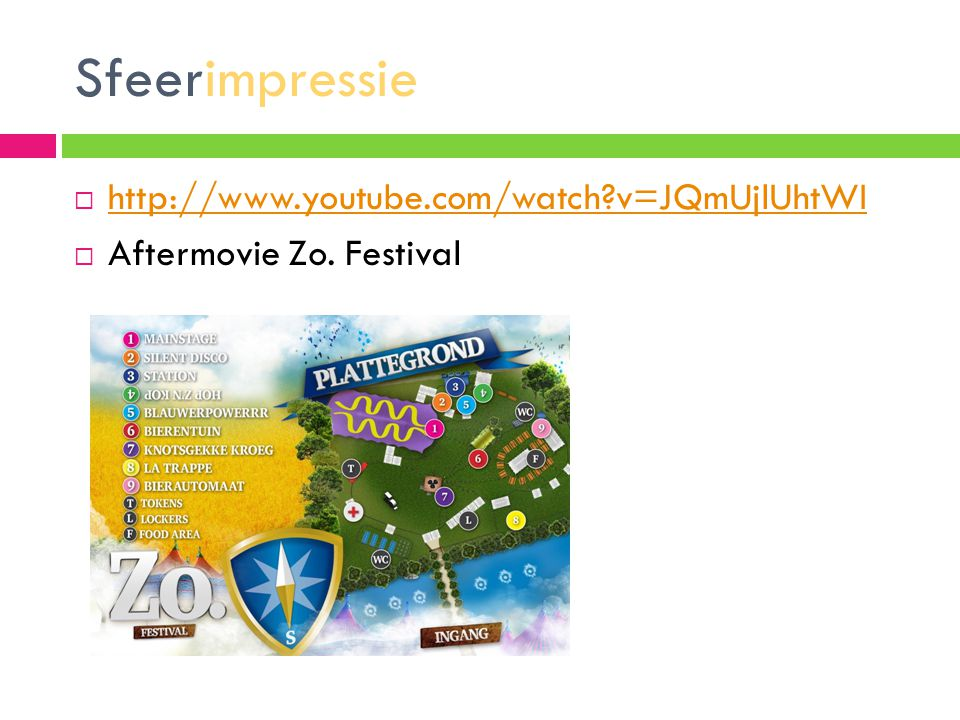 Sfeerimpressie  http://www.youtube.com/watch v=JQmUjlUhtWI http://www.youtube.com/watch v=JQmUjlUhtWI  Aftermovie Zo.