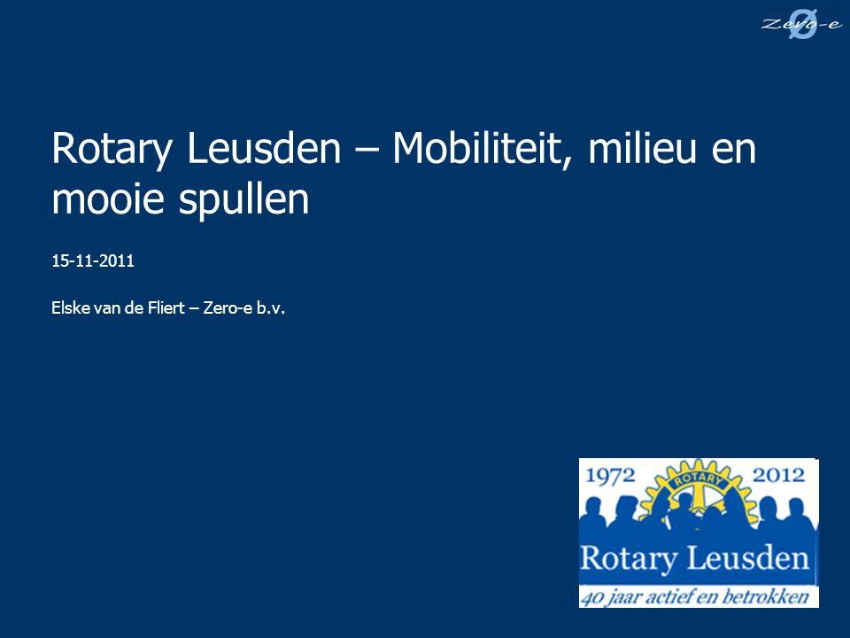Rotary Leusden – Mobiliteit, milieu en mooie spullen 15-11-2011 Elske van de Fliert – Zero-e b.v.
