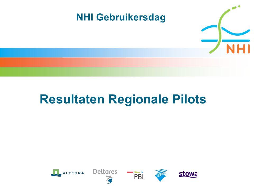 NHI Gebruikersdag Resultaten Regionale Pilots