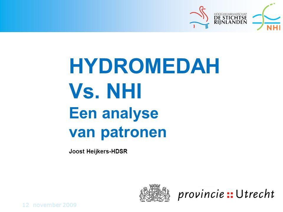 24 12 november 2009 HYDROMEDAH Vs. NHI Een analyse van patronen Joost Heijkers-HDSR