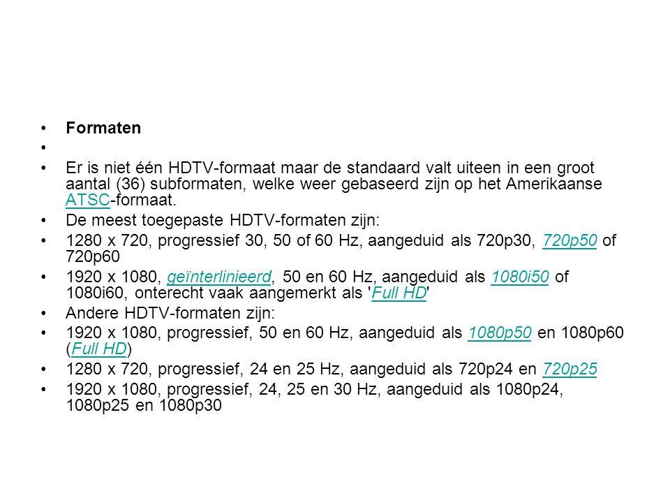 Formaten Er is niet één HDTV-formaat maar de standaard valt uiteen in een groot aantal (36) subformaten, welke weer gebaseerd zijn op het Amerikaanse ATSC-formaat.