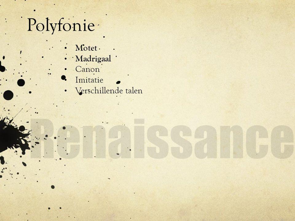 Polyfonie Motet Madrigaal Canon Imitatie Verschillende talen