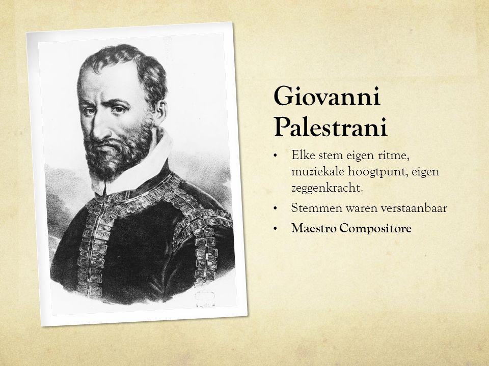 Giovanni Palestrani Elke stem eigen ritme, muziekale hoogtpunt, eigen zeggenkracht. Stemmen waren verstaanbaar Maestro Compositore