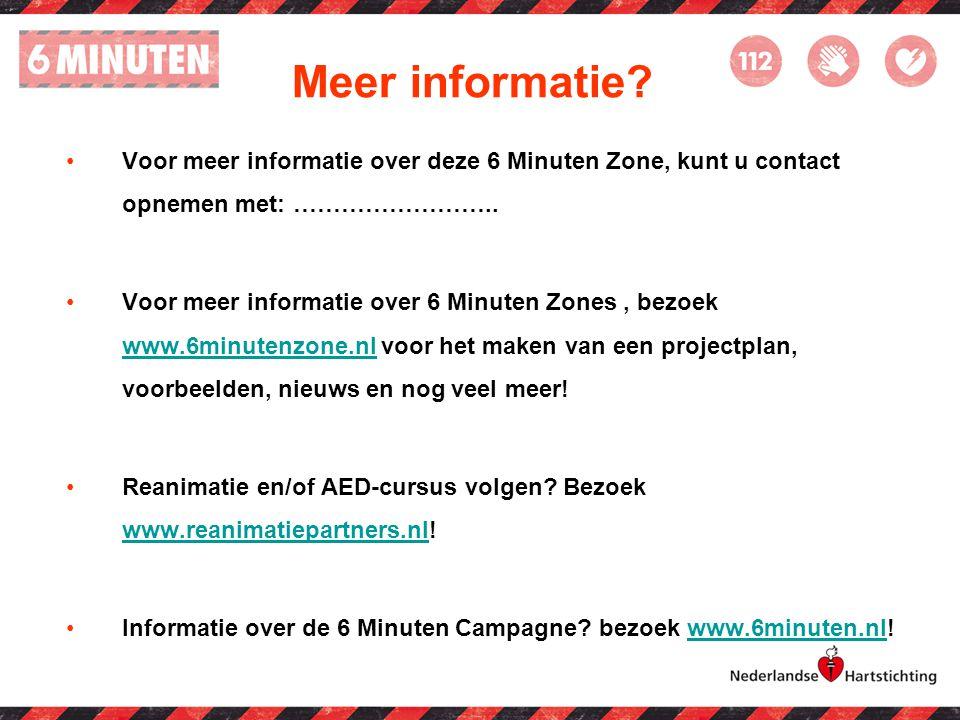 Meer informatie? Voor meer informatie over deze 6 Minuten Zone, kunt u contact opnemen met: …………………….. Voor meer informatie over 6 Minuten Zones, bezo