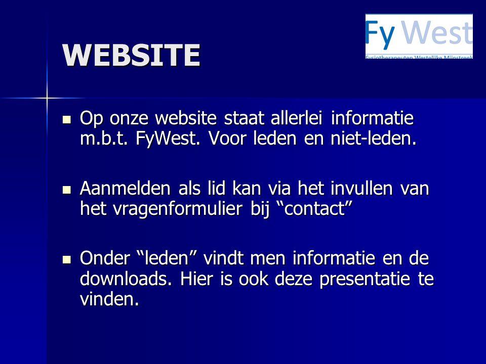 WEBSITE Op onze website staat allerlei informatie m.b.t. FyWest. Voor leden en niet-leden. Op onze website staat allerlei informatie m.b.t. FyWest. Vo