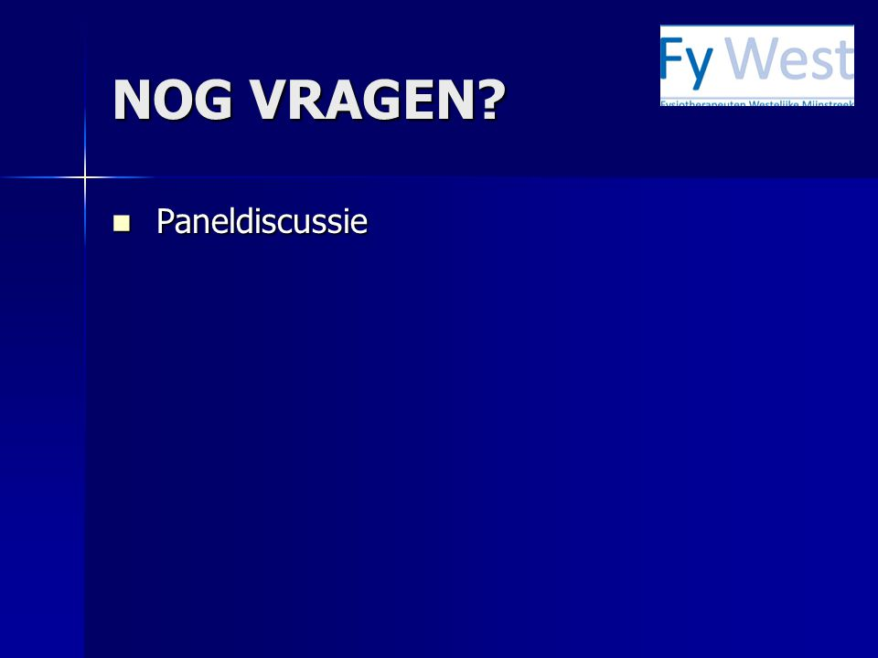 NOG VRAGEN? Paneldiscussie Paneldiscussie