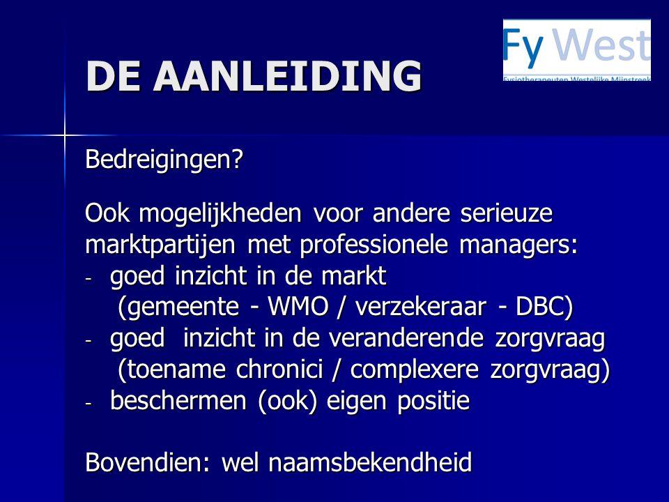 DOELSTELLINGEN (2009) o 1 januari 2010 Realisatie van gestandaardiseerde fysiotherapeutische zorg aan mensen met THP en TKP, binnen DBC/zorgketen met andere ketenpartners.