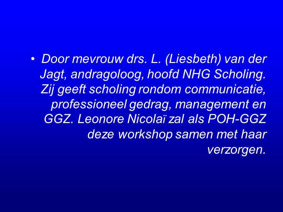 Door mevrouw drs. L. (Liesbeth) van der Jagt, andragoloog, hoofd NHG Scholing. Zij geeft scholing rondom communicatie, professioneel gedrag, managemen