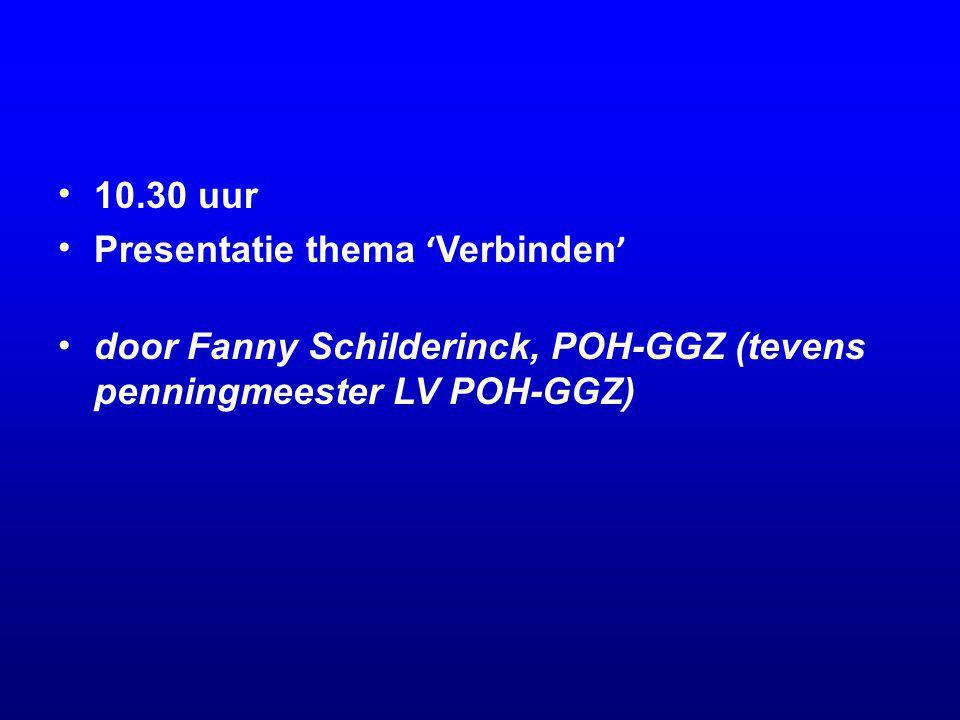 10.30 uur Presentatie thema ' Verbinden ' door Fanny Schilderinck, POH-GGZ (tevens penningmeester LV POH-GGZ)