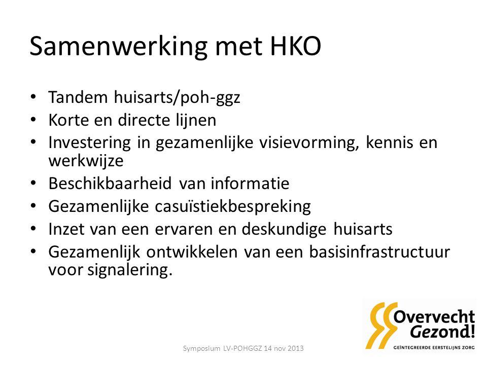Samenwerking met HKO Tandem huisarts/poh-ggz Korte en directe lijnen Investering in gezamenlijke visievorming, kennis en werkwijze Beschikbaarheid van