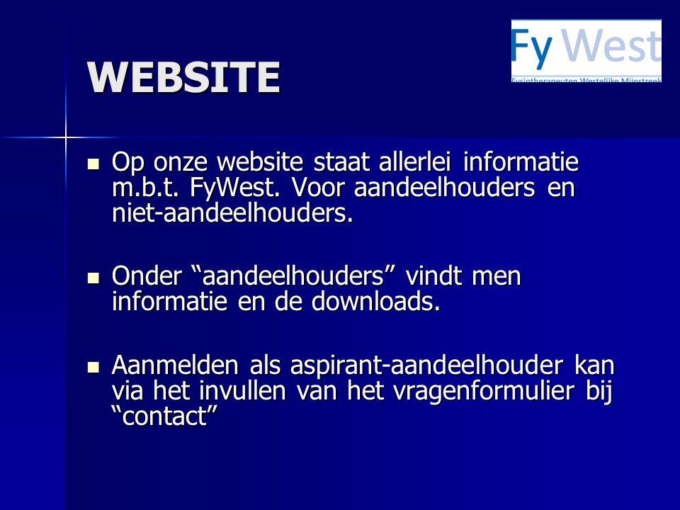 WEBSITE Op onze website staat allerlei informatie m.b.t. FyWest. Voor aandeelhouders en niet-aandeelhouders. Op onze website staat allerlei informatie