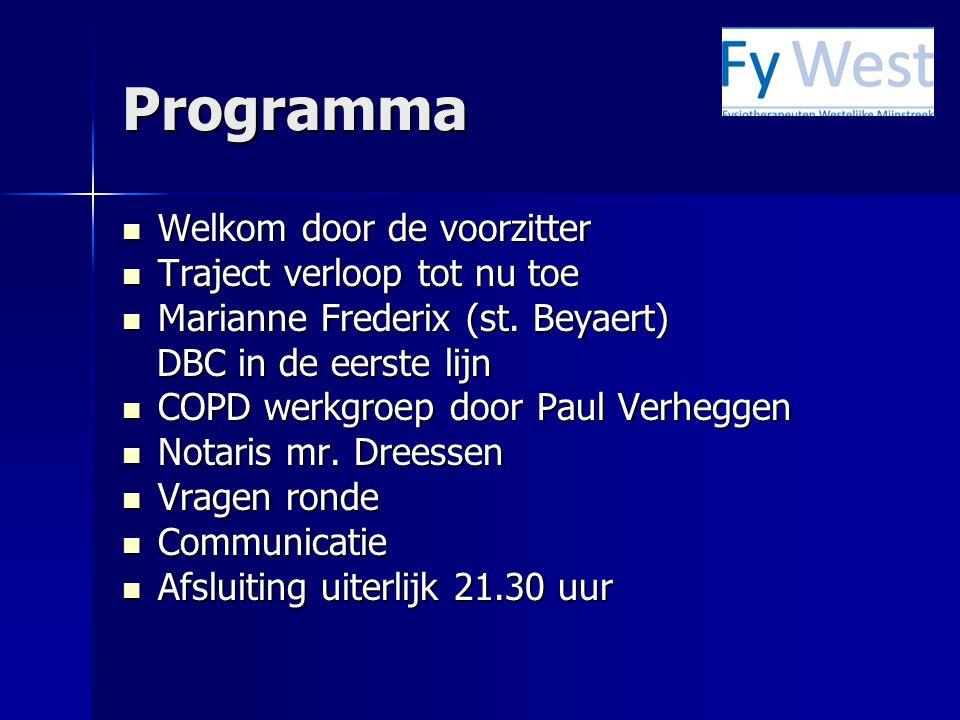 Programma Welkom door de voorzitter Welkom door de voorzitter Traject verloop tot nu toe Traject verloop tot nu toe Marianne Frederix (st. Beyaert) Ma