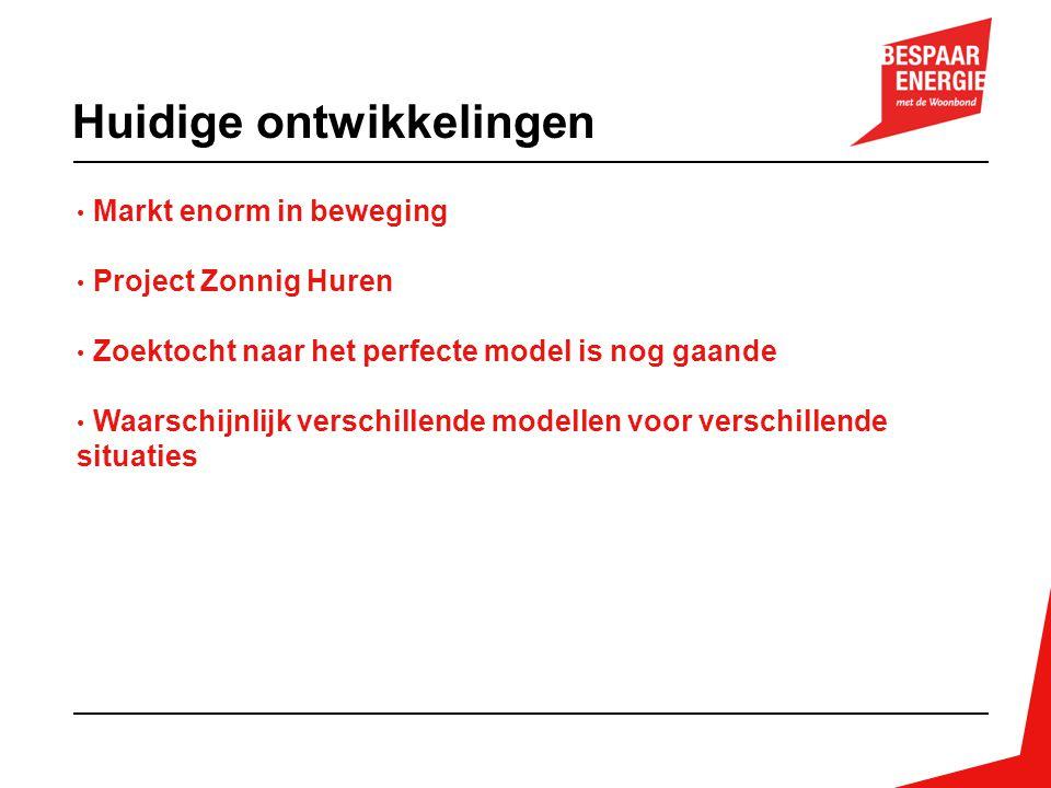 Markt enorm in beweging Project Zonnig Huren Zoektocht naar het perfecte model is nog gaande Waarschijnlijk verschillende modellen voor verschillende