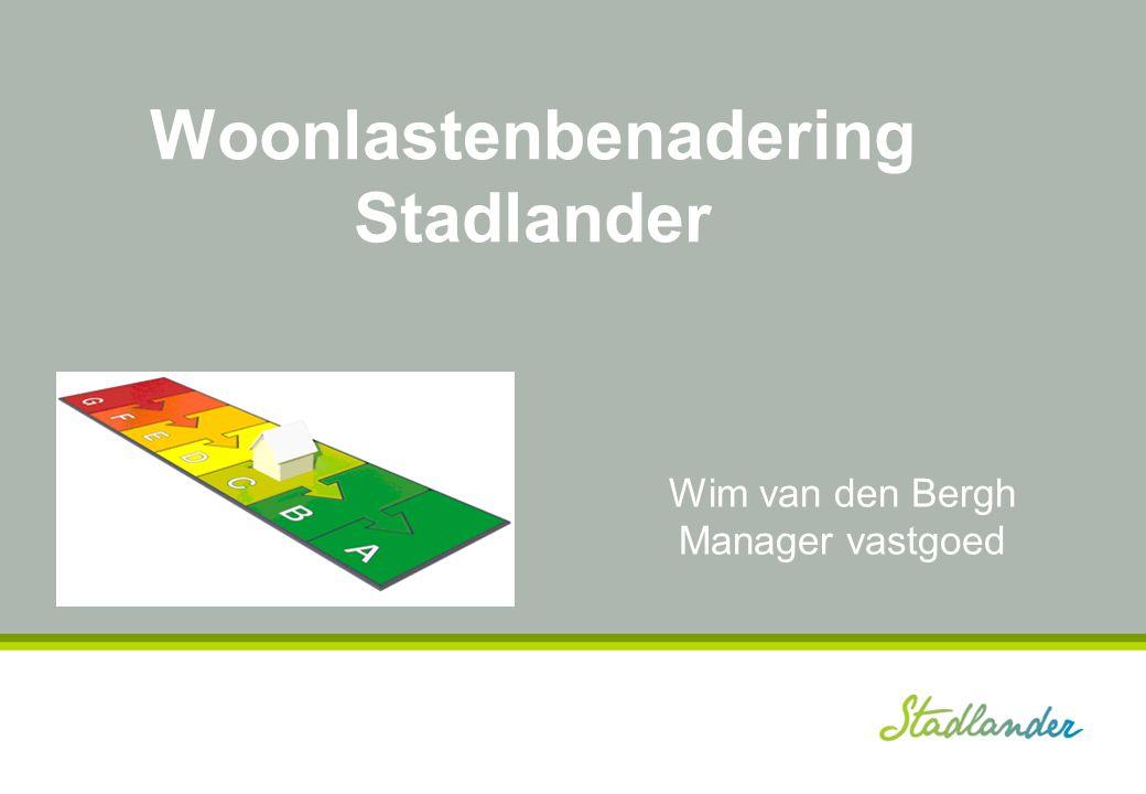 Woonlastenbenadering Stadlander Wim van den Bergh Manager vastgoed