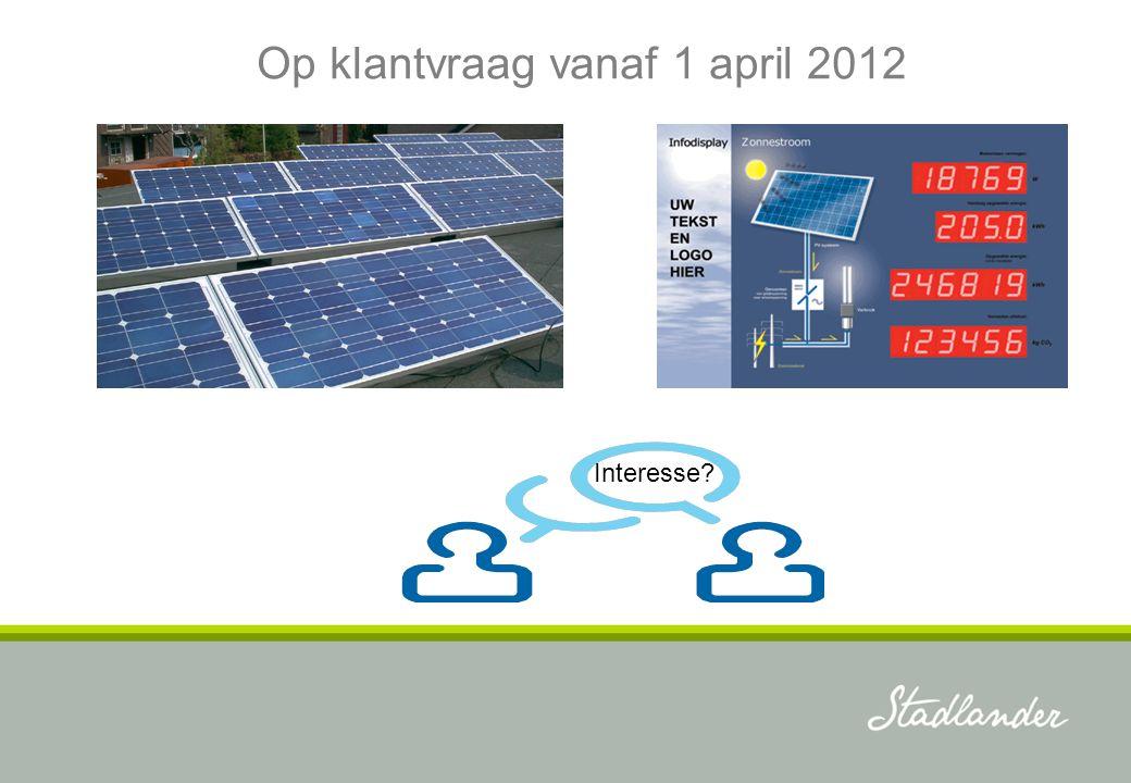 Interesse? Op klantvraag vanaf 1 april 2012