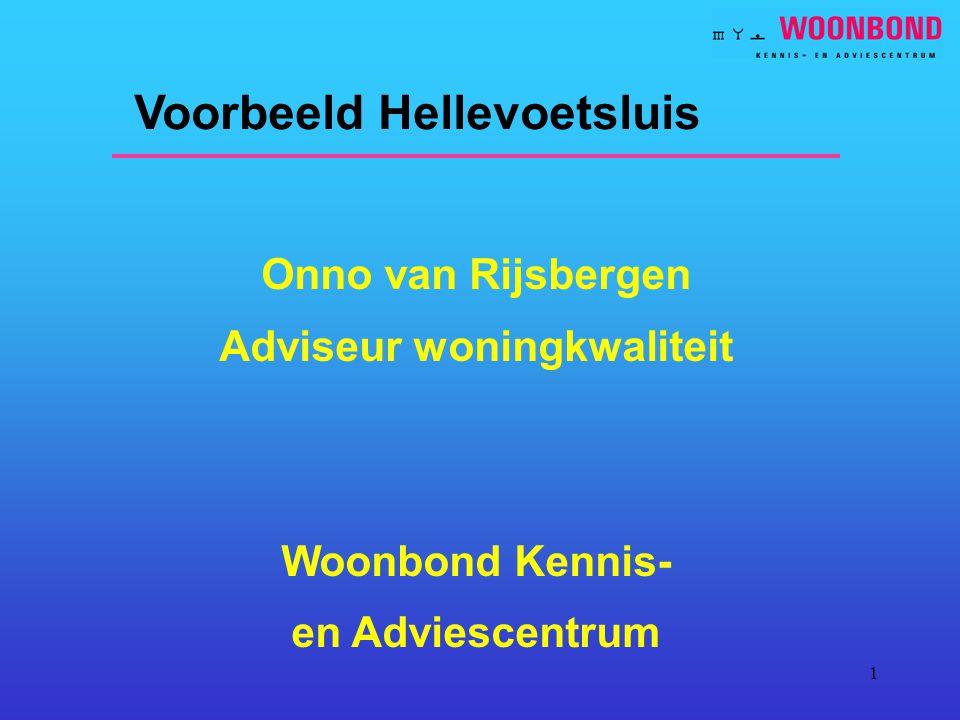 1 Voorbeeld Hellevoetsluis Onno van Rijsbergen Adviseur woningkwaliteit Woonbond Kennis- en Adviescentrum