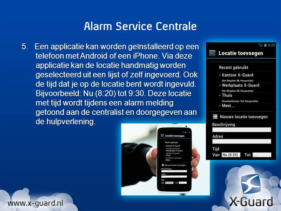 5. Een applicatie kan worden geïnstalleerd op een telefoon met Android of een iPhone. Via deze applicatie kan de locatie handmatig worden geselecteerd