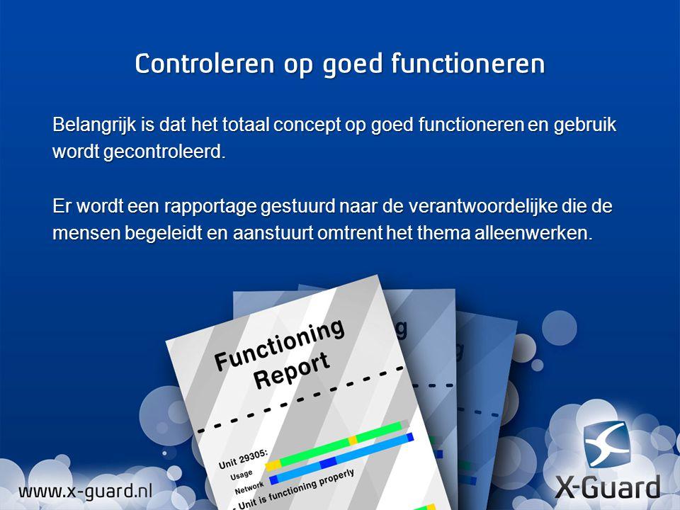 Belangrijk is dat het totaal concept op goed functioneren en gebruik wordt gecontroleerd.
