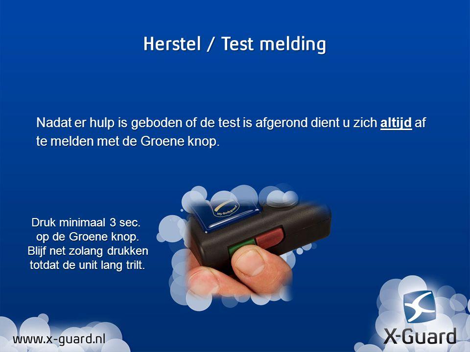 Nadat er hulp is geboden of de test is afgerond dient u zich altijd af te melden met de Groene knop.