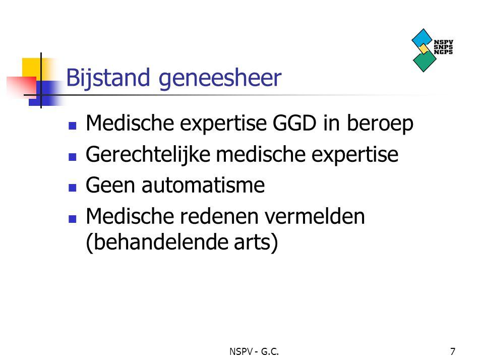 NSPV - G.C.7 Bijstand geneesheer Medische expertise GGD in beroep Gerechtelijke medische expertise Geen automatisme Medische redenen vermelden (behandelende arts)
