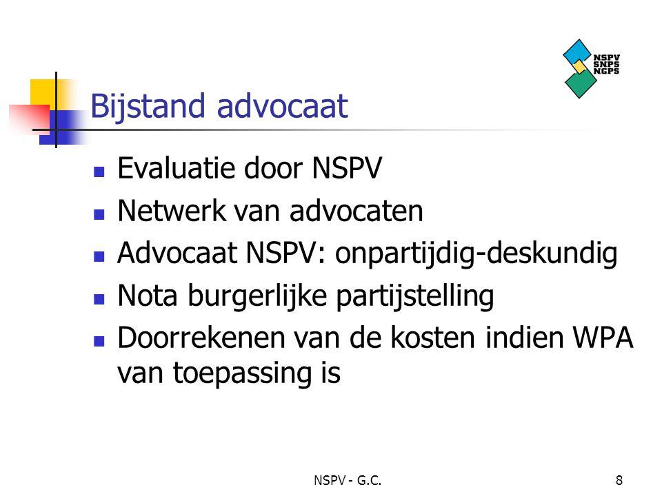 NSPV - G.C.8 Bijstand advocaat Evaluatie door NSPV Netwerk van advocaten Advocaat NSPV: onpartijdig-deskundig Nota burgerlijke partijstelling Doorrekenen van de kosten indien WPA van toepassing is