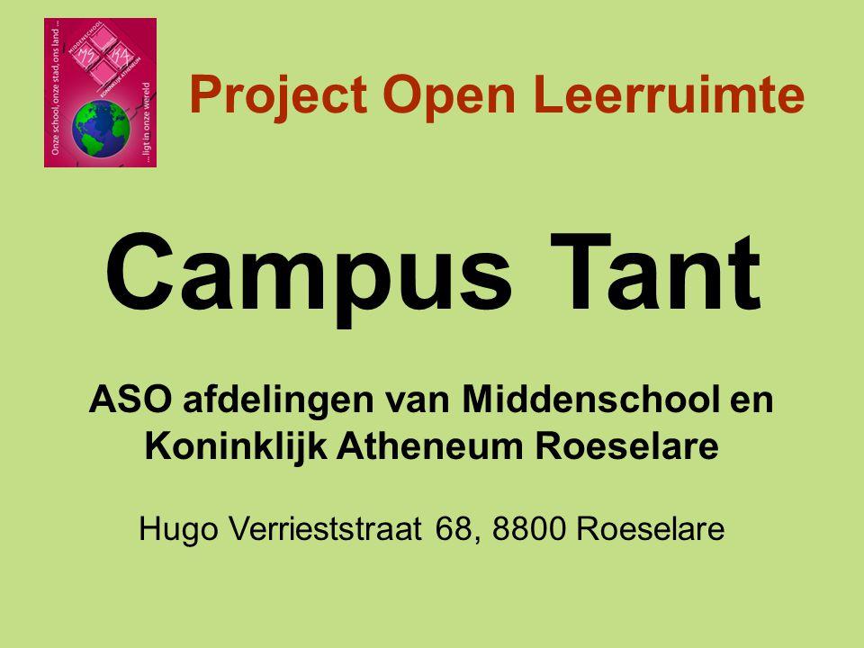 Project Open Leerruimte Campus Tant ASO afdelingen van Middenschool en Koninklijk Atheneum Roeselare Hugo Verrieststraat 68, 8800 Roeselare