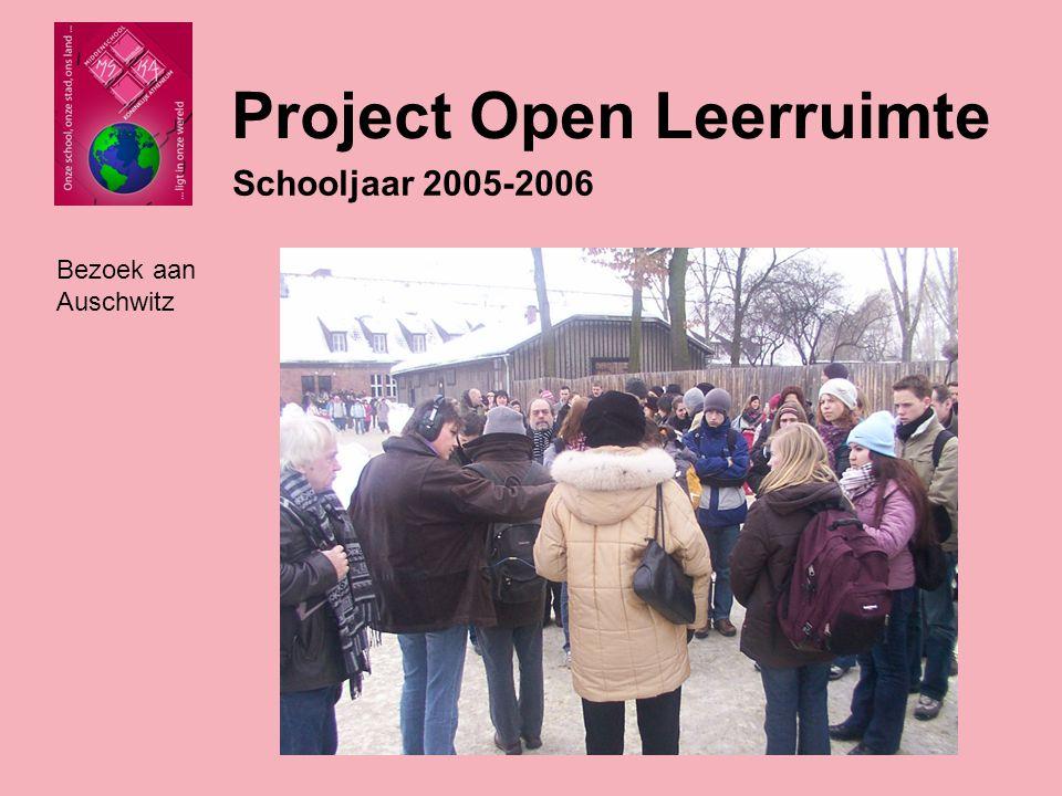 Schooljaar 2005-2006 Project Open Leerruimte Bezoek aan Auschwitz